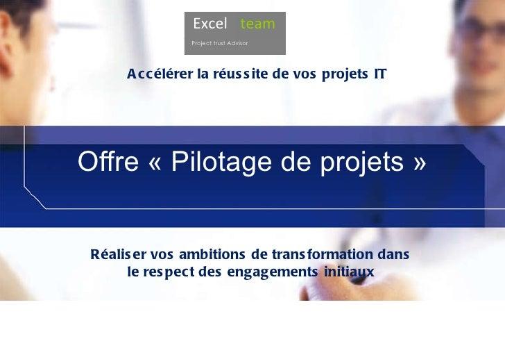 Offre «Pilotage de projets» Accélérer la réussite de vos projets IT Réaliser vos ambitions de transformation dans le res...