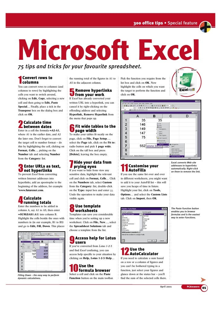 300 office tips • Special feature     Microsoft Excel 75 tips and tricks for your favourite spreadsheet.  1 Convert rows t...
