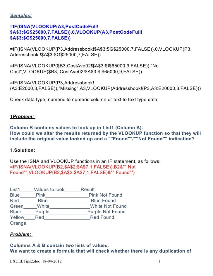 Samples:=IF(ISNA(VLOOKUP(A3,PostCodeFull!$A$3:$G$25000,7,FALSE)),0,VLOOKUP(A3,PostCodeFull!$A$3:$G$25000,7,FALSE))=IF(ISNA...