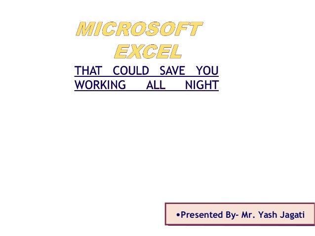 •Presented By- Mr. Yash Jagati