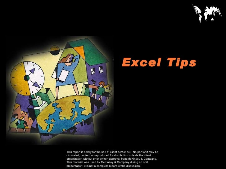 Excel TipsCONFIDENTIALDocumentDateThis report is solely for the use of client personnel. No part of it may becirculated, q...