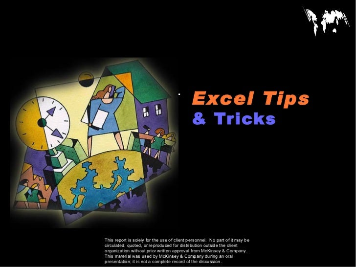 Excel TipsCONFIDENTIAL                                             & TricksDocumentDateThis report is solely for the use o...