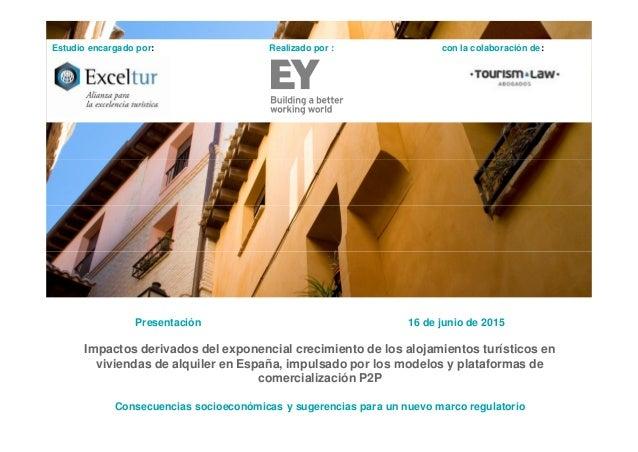 Estudio encargado por: Realizado por : con la colaboración de: Presentación 16 de junio de 2015 Impactos derivados del exp...