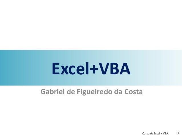 curso de excel vbaexcel vba gabriel de figueiredo da costa curso de excel vba 1