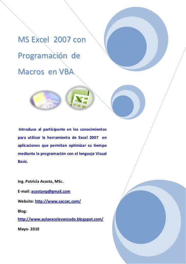 MMSS EExxcceell 22000077 ccoonn PPrrooggrraammaacciióónn ddee MMaaccrrooss eenn VVBBAA Introduce al participante en los co...