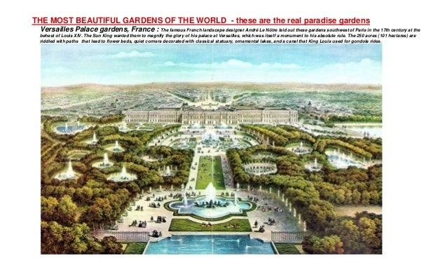 THE MOST BEAUTIFUL GARDENS OF THE WORLD - these are the real paradise gardens Versailles Palace gardens, France : The famo...