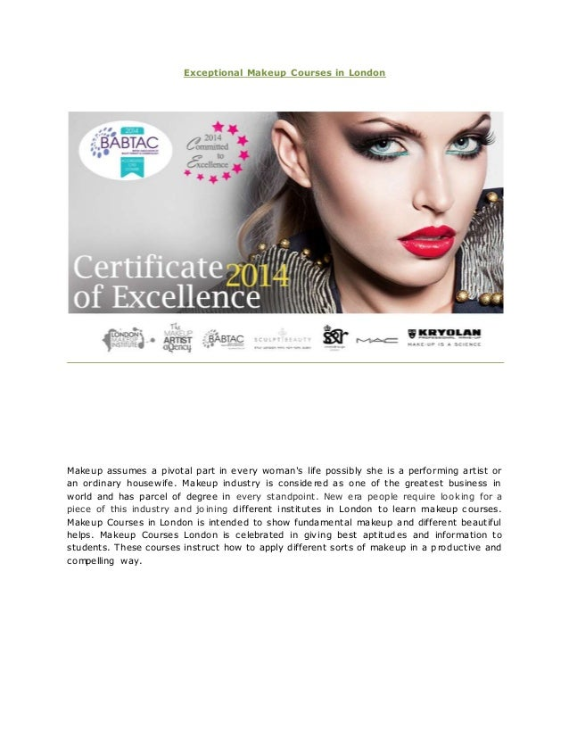 Exceptional Makeup Courses in London Makeup assumes a pivotal part in every woman's life possibly she ...