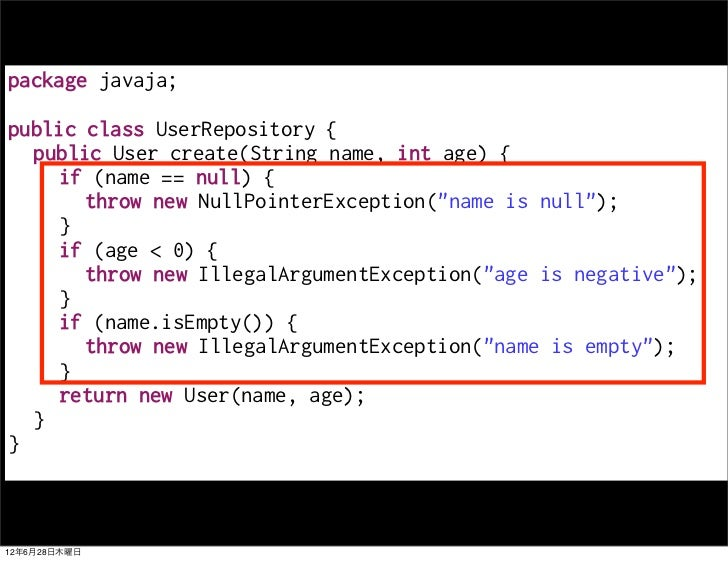 package javaja;public class UserRepository {  public User create(String name, int age) {     if (name == null) {       thr...