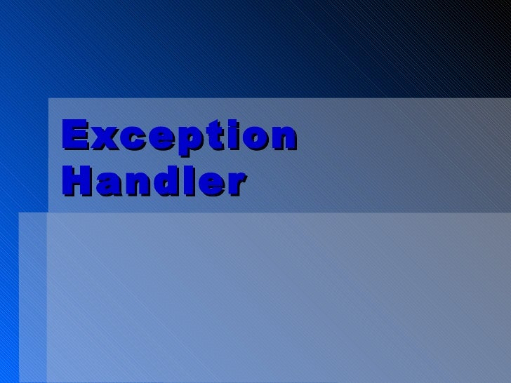 Exception Handler