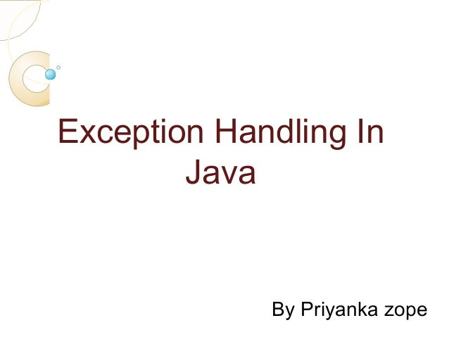 Exception Handling In Java By Priyanka zope