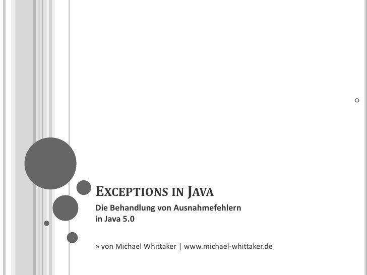 EXCEPTIONS IN JAVA Die Behandlung von Ausnahmefehlern in Java 5.0                                                       1 ...