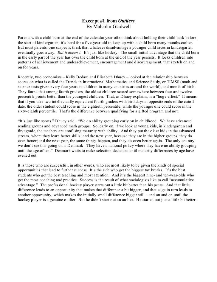 summary of outliers by malcolm gladwell essay Free essay: elda espinoza may 9, 2016 sociology 101 outliers by malcolm gladwell the outliers, by malcolm gladwell attempts to explain the reasons why people.