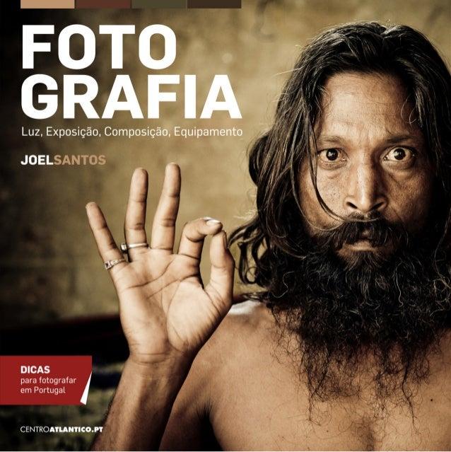 FOTO GRAFIALuz, Exposição, Composição, Equipamento e Dicas para fotografar em Portugal miolo_Fotografia_Print.indd 1miolo_...
