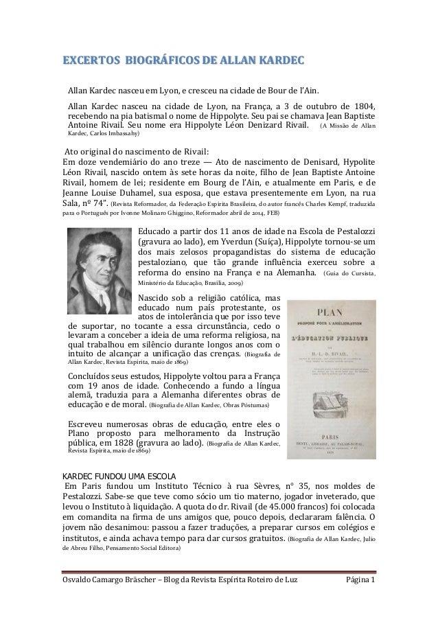 Osvaldo Camargo Bräscher – Blog da Revista Espírita Roteiro de Luz Página 1 EXCERTOS BIOGRÁFICOS DE ALLAN KARDEC Allan Kar...