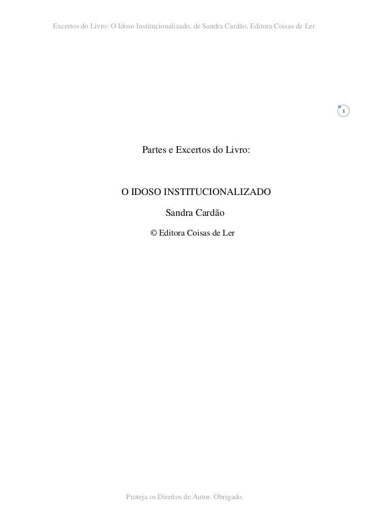 Excertos do Livro: O Idoso Institucionalizado, de Sandra Cardão, Editora Coisas de Ler                                    ...