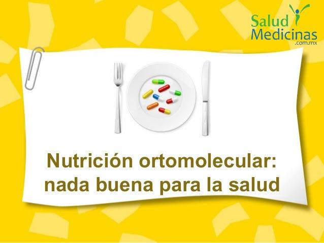 Nutrición ortomolecular: nada buena para la salud