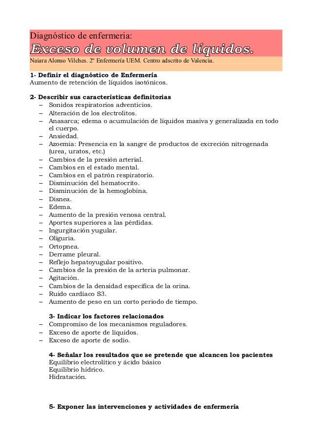 Diagnóstico de enfermeria:Exceso de volumen de líquidos.Naiara Alonso Vilches. 2º Enfermería UEM. Centro adscrito de Valen...