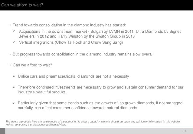 DOC ID Can we afford to wait? 5 • Trend towards consolidation in the diamond industry has started:  Acquisitions in the d...