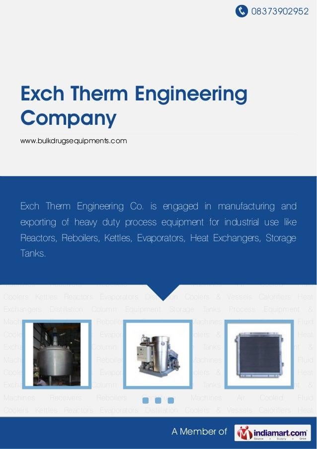 08373902952A Member ofExch Therm EngineeringCompanywww.bulkdrugsequipments.comReactors Evaporators Distillation Coolers & ...