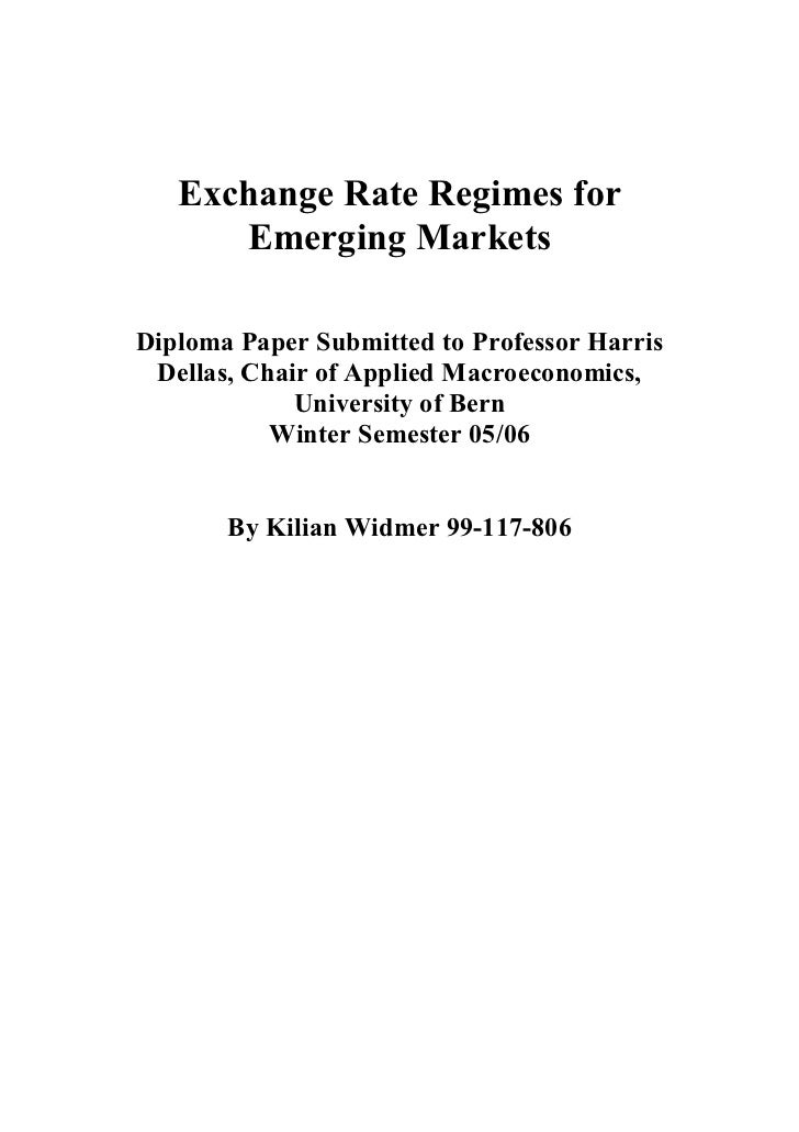 Exchange Rate Regimes for      Emerging MarketsDiploma Paper Submitted to Professor Harris Dellas, Chair of Applied Macroe...