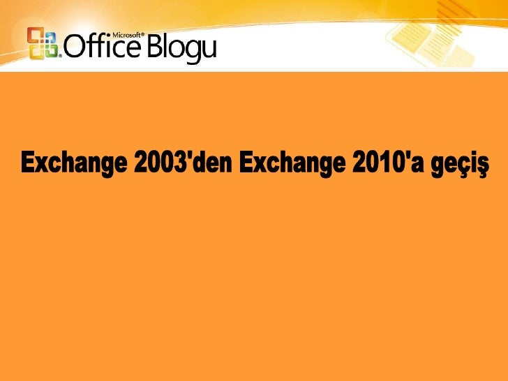 Exchange 2003'den Exchange 2010'a geçiş