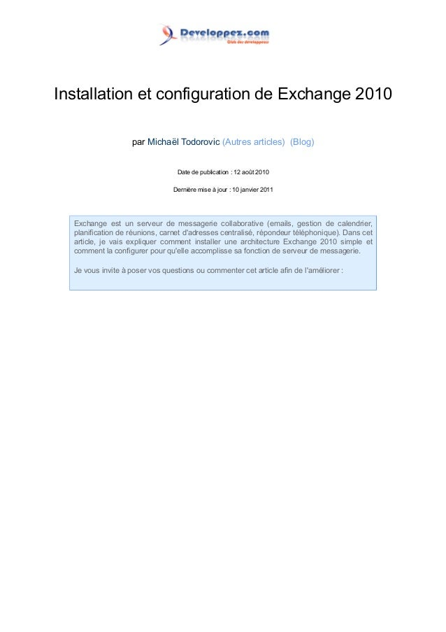 Installation et configuration de Exchange 2010 par Michaël Todorovic (Autres articles) (Blog) Date de publication : 12 aoû...