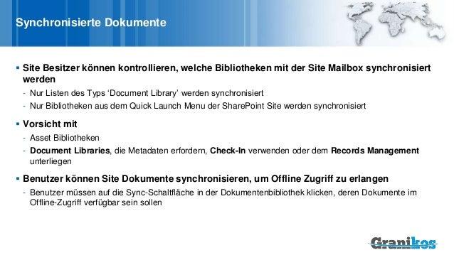 Synchronisierte Dokumente  Site Besitzer können kontrollieren, welche Bibliotheken mit der Site Mailbox synchronisiert we...