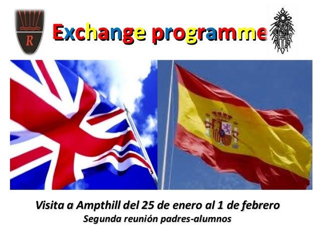 Exchange programme       •   Visita a Ampthill 25 de enero al 1 de febrero   •       Visita a Zaragoza 22 de marzo al 28 d...