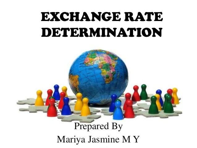 EXCHANGE RATEDETERMINATION    Prepared By Mariya Jasmine M Y