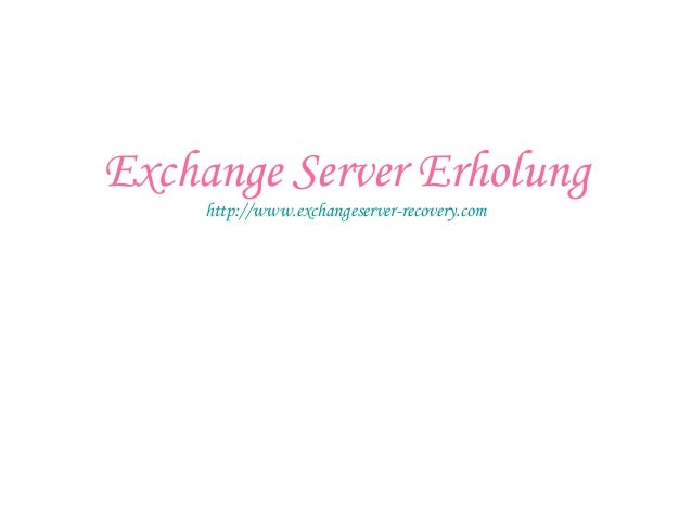 Exchange Server Erholung http://www.exchangeserver-recovery.com