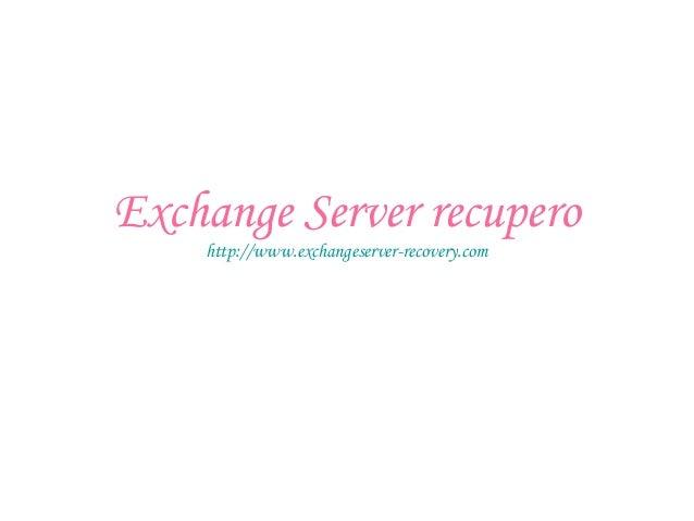 Exchange Server recupero http://www.exchangeserver-recovery.com