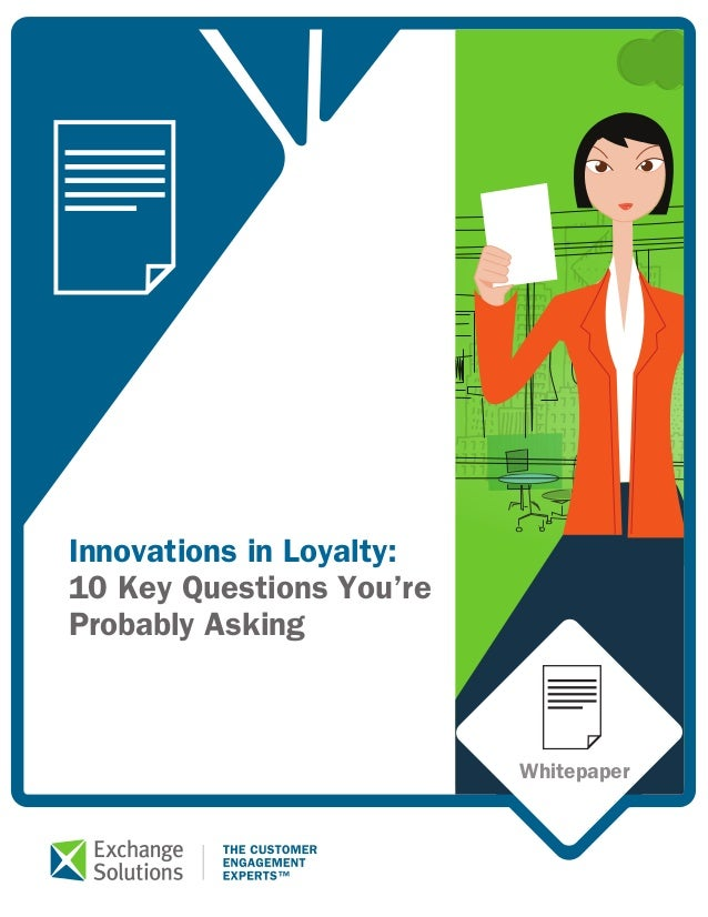 Innovations in Loyalty:  10 Key Questions You're  Probably Asking  Whitepaper