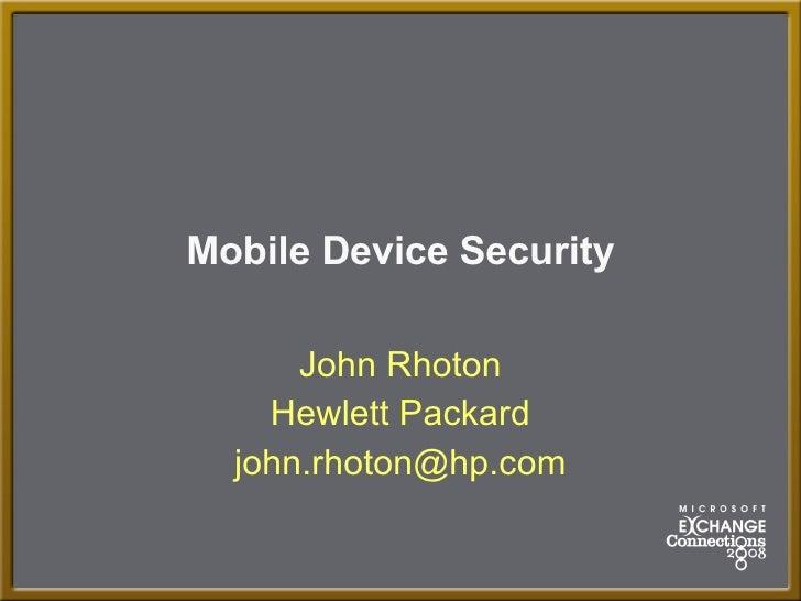 Mobile Device Security John Rhoton Hewlett Packard [email_address]