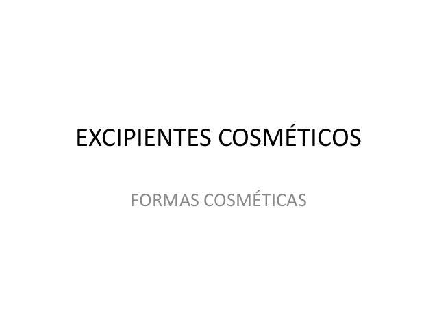 EXCIPIENTES COSMÉTICOS FORMAS COSMÉTICAS