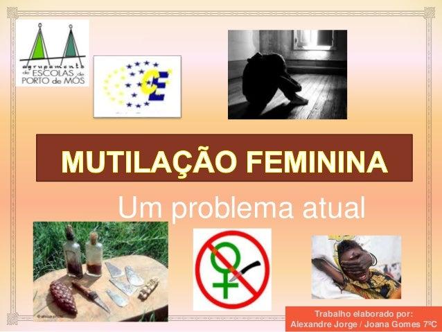 ❧ Um problema atual Trabalho elaborado por: Alexandre Jorge / Joana Gomes 7ºC