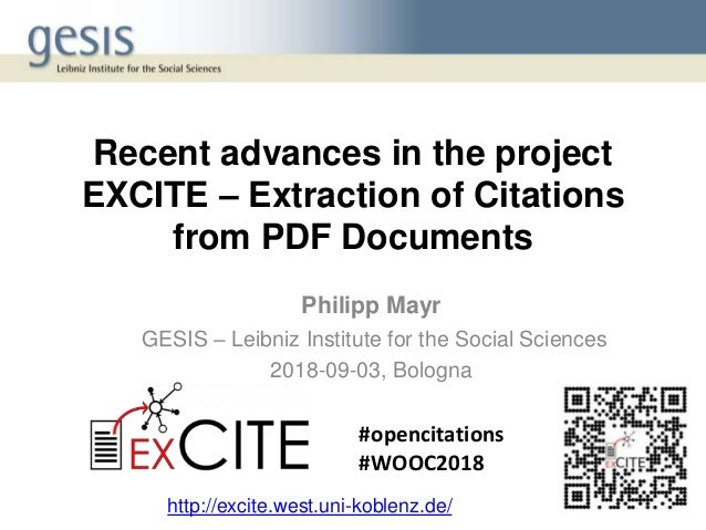 Recent advances in the project EXCITE – Extraction of Citations from PDF Documents Philipp Mayr GESIS – Leibniz Institute ...