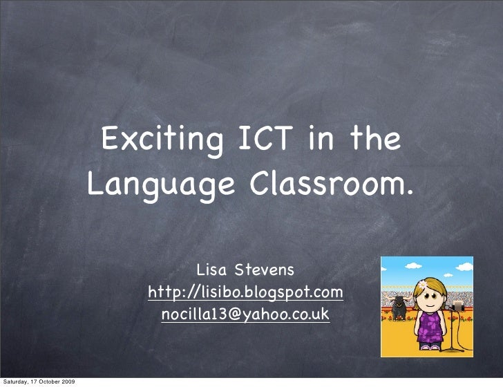 Exciting ICT in the                             Language Classroom.                                        Lisa Stevens   ...