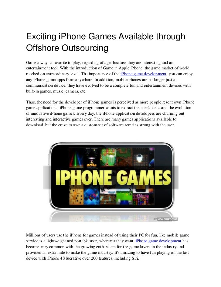 Exciting iPhone Games Available throughOffshore OutsourcingGame always a favorite to play, regarding of age, because they ...