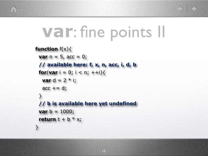 var: fine points II function f(x){     var n = 5, acc = 0;     // available here: f, x, n, acc, i, d, b     for(var i = 0; ...