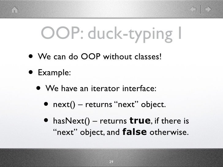 """OOP: duck-typing I • We can do OOP without classes! • Example:  • We have an iterator interface:    • next() – returns """"ne..."""