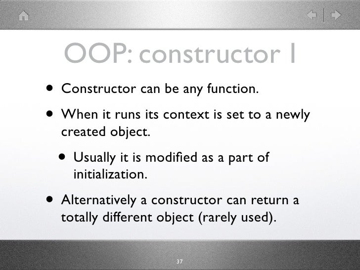 OOP: constructor I • Constructor can be any function. • When it runs its context is set to a newly   created object.   • U...