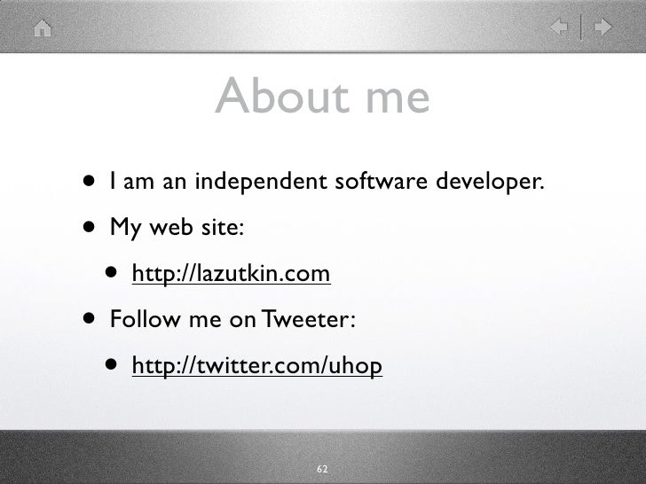 About me • I am an independent software developer. • My web site:  • http://lazutkin.com • Follow me on Tweeter:  • http:/...