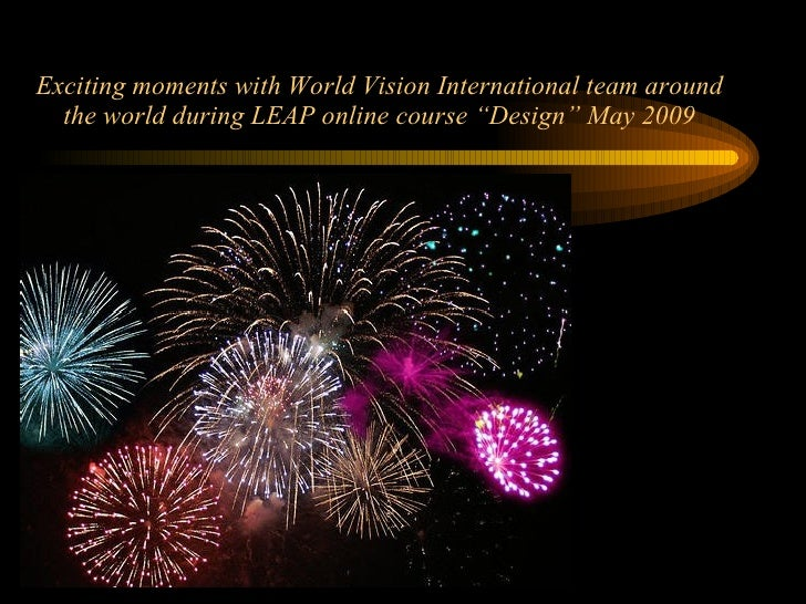 """Exciting moments with World Vision International team around   the world during LEAP online course """"Design"""" May 2009"""