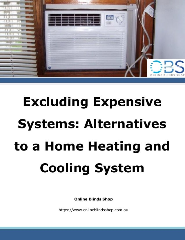 Excluding expensive systems alternatives to a home for Alternative heating systems for homes