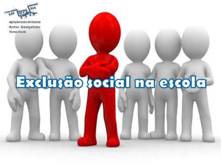 Exclusão social na escola<br />