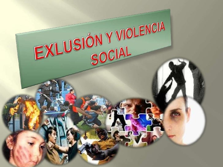 EXLUSIÓN Y VIOLENCIA SOCIAL<br />