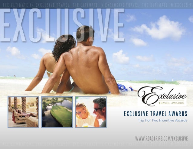 EXCLUSIVE  THE ULTIMATE IN EXCLUSIVE TRAVEL THE ULTIMATE IN EXCLUSIVE TRAVEL THE ULTIMATE IN EXCLUSIVE  E XC LU S I VE TRA...