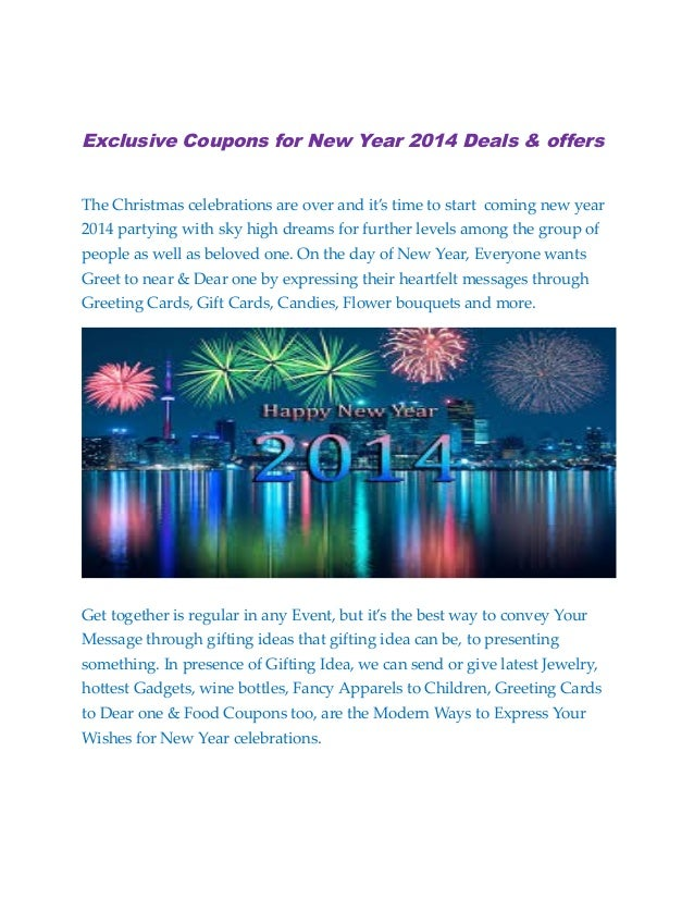 Exclusive Coupons for New Year 2014 Deals & offers The Christmas celebrations are over and it's time to start coming new y...