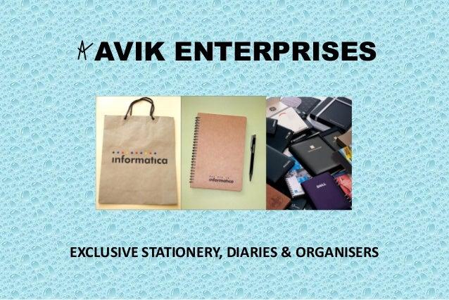 AVIK ENTERPRISES  EXCLUSIVE STATIONERY, DIARIES & ORGANISERS