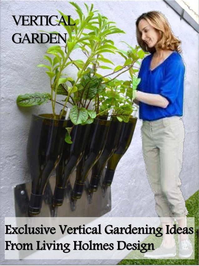 VERTICAL GARDEN Exclusive Vertical Gardening Ideas From Living Holmes Design